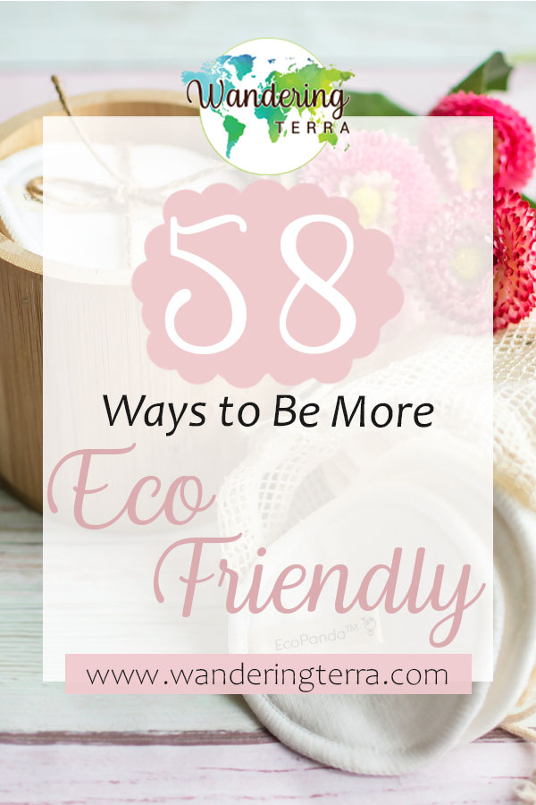 How to be more eco-friendly: 58 Simple Habits blog pin for pinterest. Reusable bamboo make-up wipes and pads for an eco-friendly alternative to help the environment