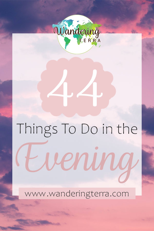 44 things to do in the evening pin design for pinterest with pink writing on a pink and purple cloud evening sunset