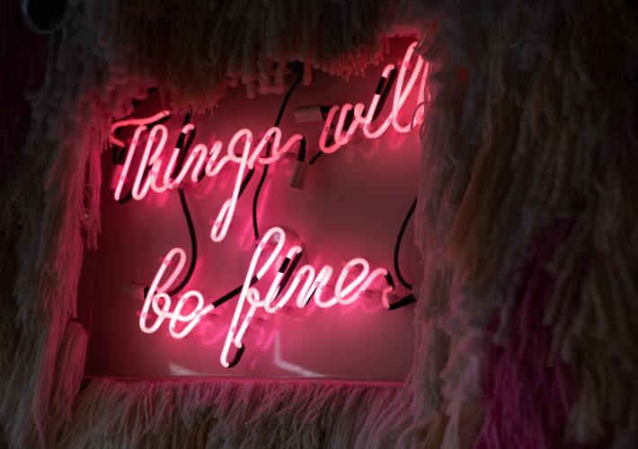 Pink neon sign saying 'things will be fine' as a way to create a positive attitude